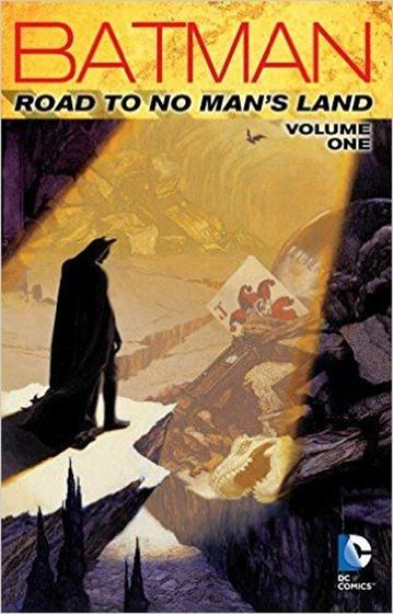 תמונה של BATMAN THE ROAD TO NO MANS LAND TP VOL 01
