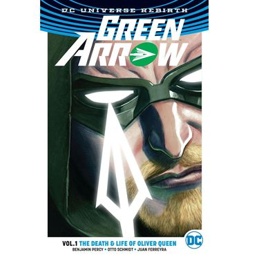 תמונה של GREEN ARROW TP VOL 1 LIFE & DEATH OF OLIVER QUEEN REBIRTH